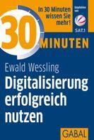 Ewald Wessling: 30 Minuten Digitalisierung erfolgreich nutzen ★★★★