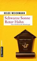 Helge Weichmann: Schwarze Sonne Roter Hahn