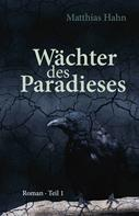 Matthias Hahn: Wächter des Paradieses