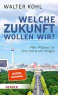 Walter Kohl: Welche Zukunft wollen wir? ★★★