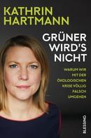 Kathrin Hartmann: Grüner wird's nicht ★