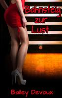 Bailey Devoux: Bahnsteig zur Lust - eine erotische Kurzgeschichte