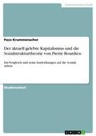 Paco Krummenacher: Der aktuell gelebte Kapitalismus und die Sozialstrukturtheorie von Pierre Bourdieu