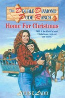Louise Ladd: Double Diamond Dude Ranch #7 - Home for Christmas