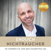 Endlich Nichtraucher: So kommen Sie von den Zigaretten los (Premium-Selbsthypnose) - Das zertifizierte Audio-Hypnose-Programm