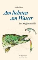 Markus Heine: Am liebsten am Wasser ★★★★★