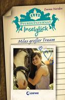 Emma Norden: Pferdeinternat Inselglück – Milas großer Traum