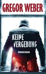 Keine Vergebung - Kriminalroman