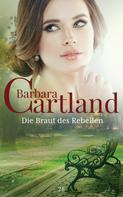 Barbara Cartland: Die Braut des Rebellen ★★★★