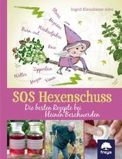 SOS Hexenschuss - Die besten Rezepte bei kleinen Beschwerden