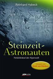 Steinzeit-Astronauten - Felsbildrätsel der Alpenwelt