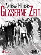 Andreas Hillger: Gläserne Zeit - Ein Bauhaus-Roman ★★★★