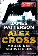 James Patterson: Mauer des Schweigens - Alex Cross 8 - ★★★★
