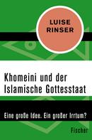 Luise Rinser: Khomeini und der Islamische Gottesstaat