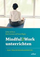 Susan Bögels: Mindful2Work unterrichten
