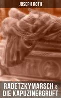 Joseph Roth: Radetzkymarsch & Die Kapuzinergruft