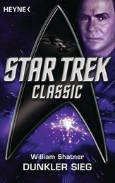 Star Trek - Classic: Dunkler Sieg - Roman