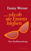 Emmy Werner: ...als ob sie Emma hießen