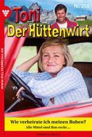 Friederike von Buchner: Toni der Hüttenwirt 208 – Heimatroman