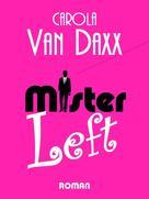 Carola van Daxx: Mister Left
