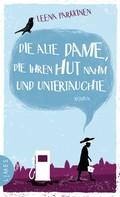 Leena Parkkinen: Die alte Dame, die ihren Hut nahm und untertauchte ★★★★