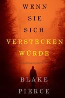 Blake Pierce: Wenn Sie Sich Verstecken Würde (Ein Kate Wise Mystery – Buch 4) ★★★★★