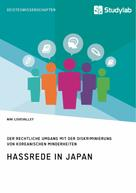 Nini Lovevalley: Hassrede in Japan. Der rechtliche Umgang mit der Diskriminierung von koreanischen Minderheiten