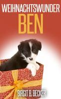Birgit B. Becker: Weihnachtswunder Ben ★★★★★