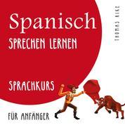 Spanisch sprechen lernen (Sprachkurs für Anfänger)
