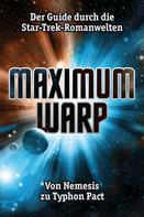 Julian Wangler: Maximum Warp. Der Guide durch die Star-Trek-Romanwelten ★★★★