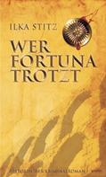 Ilka Stitz: Wer Fortuna trotzt ★★★