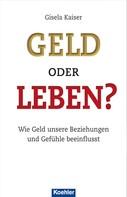 Gisela Kaiser: Geld oder Leben?