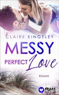 Claire Kingsley: Messy perfect Love ★★★★