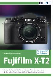 Fujifilm X-T2 - Für bessere Fotos von Anfang an!