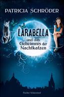 Patricia Schröder: Larabella und das Geheimnis der Nachtkatzen ★★★★★