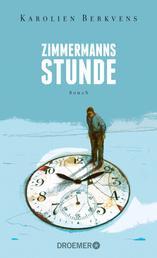 Zimmermanns Stunde - Roman