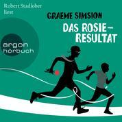 Das Rosie-Resultat - Das Rosie-Projekt, Band 3 (Ungekürzt)