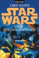 Aaron Allston: Star Wars. X-Wing. Operation Eiserne Faust ★★★★★