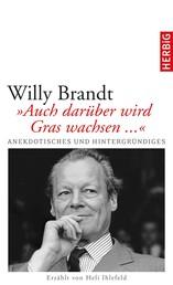"""Willy Brandt - """"Auch darüber wird Gras wachsen..."""""""