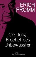 """Erich Fromm: C. G. Jung: Prophet des Unbewussten. Zu """"Erinnerungen, Träume, Gedanken"""" von C. G. Jung ★★★★★"""