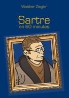Walther Ziegler: Sartre en 60 minutes