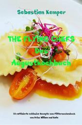 THE FLYING CHEFS Das Augustkochbuch - 10 raffinierte exklusive Rezepte vom Flitterwochenkoch von Prinz William und Kate
