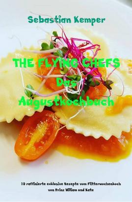 THE FLYING CHEFS Das Augustkochbuch