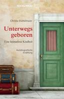 Christa Enchelmaier: Unterwegs geboren ★★★★