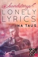Ina Taus: #bandstorys: Lonely Lyrics (Band 3) ★★★★