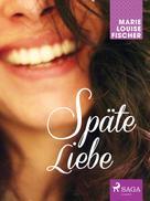Marie Louise Fischer: Späte Liebe ★★★