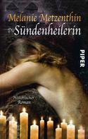 Melanie Metzenthin: Die Sündenheilerin ★★★★