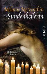 Die Sündenheilerin - Historischer Roman