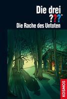 Marco Sonnleitner: Die drei ??? Die Rache des Untoten (drei Fragezeichen)