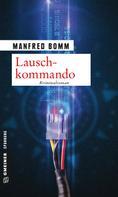 Manfred Bomm: Lauschkommando ★★★★